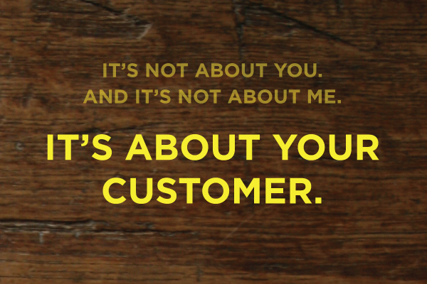 its about your customer